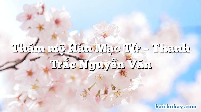 Thăm mộ Hàn Mạc Tử – Thanh Trắc Nguyễn Văn