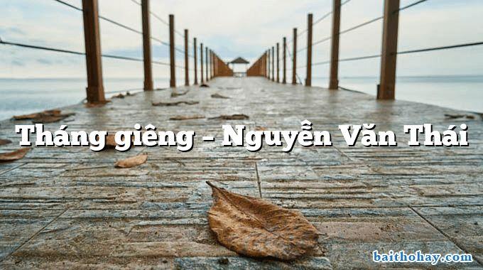 Tháng giêng – Nguyễn Văn Thái