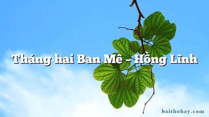 Tháng hai Ban Mê – Hồng Lĩnh