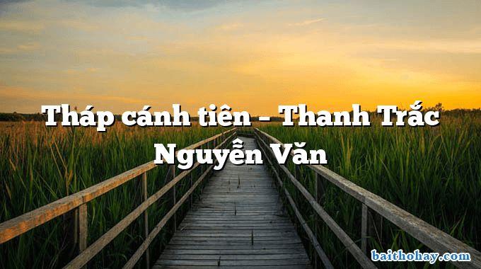 Tháp cánh tiên – Thanh Trắc Nguyễn Văn