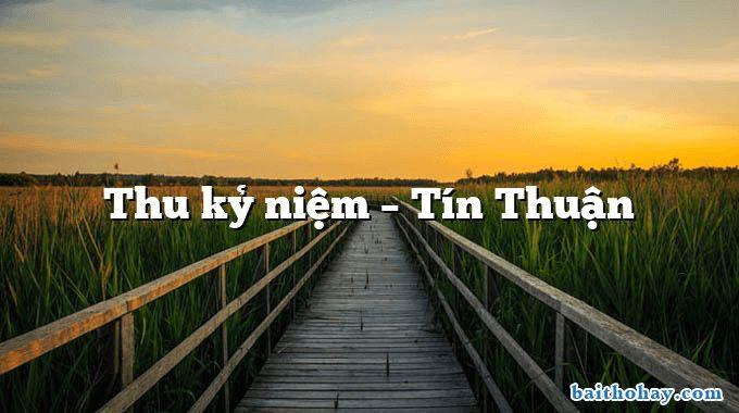 Thu kỷ niệm – Tín Thuận