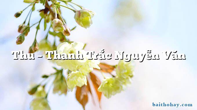 Thu – Thanh Trắc Nguyễn Văn