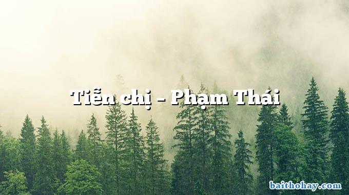 Tiễn chị – Phạm Thái