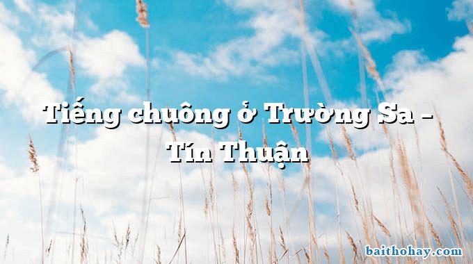 Tiếng chuông ở Trường Sa – Tín Thuận