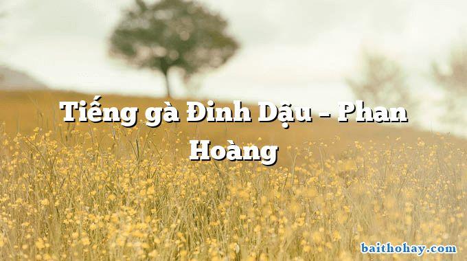 Tiếng gà Đinh Dậu – Phan Hoàng