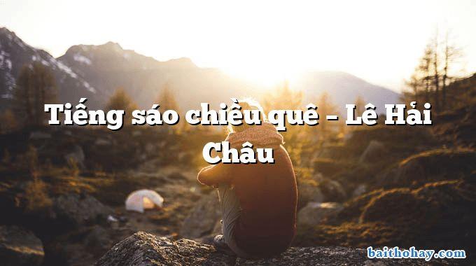 Tiếng sáo chiều quê – Lê Hải Châu