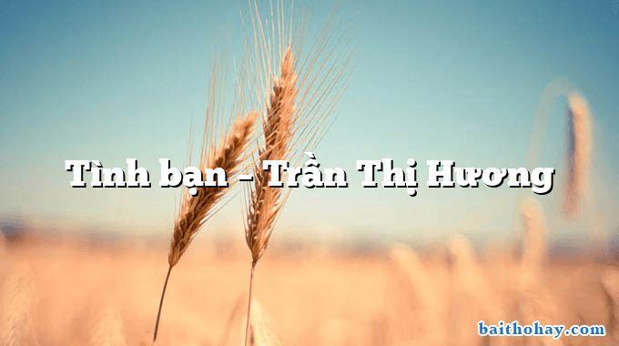 Tình bạn – Trần Thị Hương