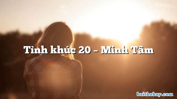 Tình khúc 20 – Minh Tâm