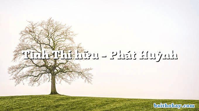 Tình Thi hữu – Phát Huỳnh