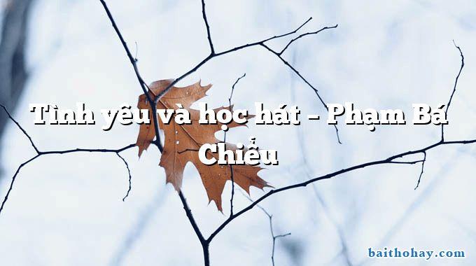 tinh yeu va hoc hat pham ba chieu - Thư Trung thu - Hồ Chí Minh