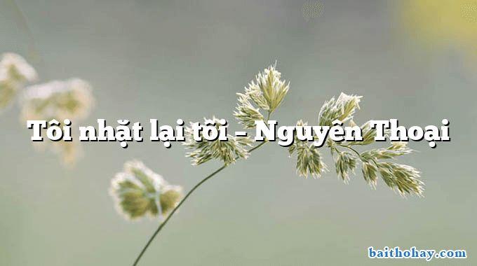 toi nhat lai toi nguyen thoai - Chùm thơ hay viết về Đắk Lắk quê hương