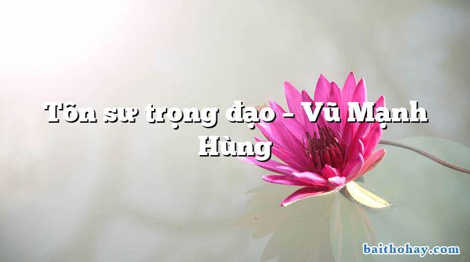 ton su trong dao vu manh hung - Chợ xuân - Nguyễn Lãm Thắng
