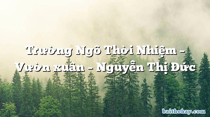 Trường Ngô Thời Nhiệm – Vườn xuân – Nguyễn Thị Đức