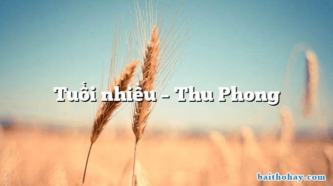 Tuổi nhiều – Thu Phong