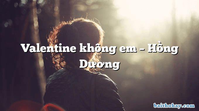 Valentine không em – Hồng Dương