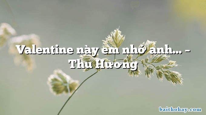 Valentine này em nhớ anh… – Thu Hương