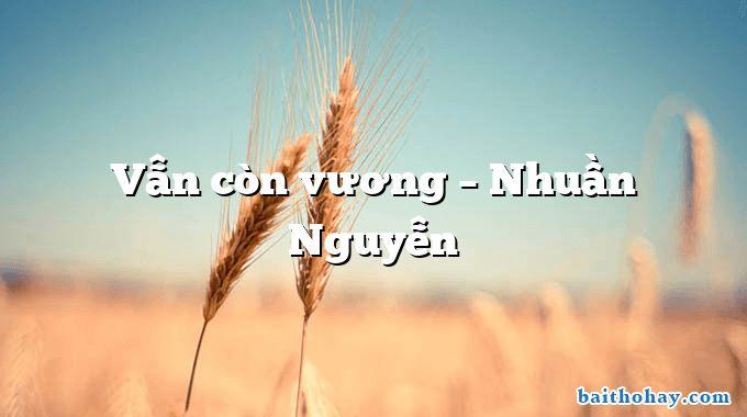 Vẫn còn vương – Nhuần Nguyễn