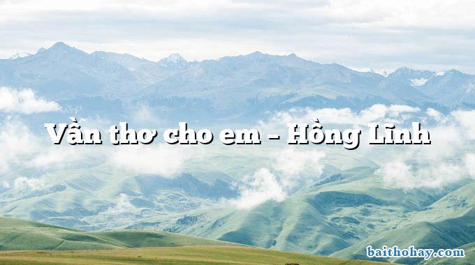 Vần thơ cho em – Hồng Lĩnh
