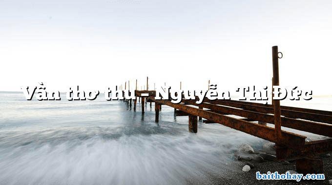 Vần thơ thu – Nguyễn Thị Đức