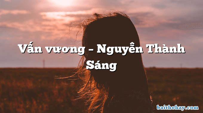 Vấn vương – Nguyễn Thành Sáng