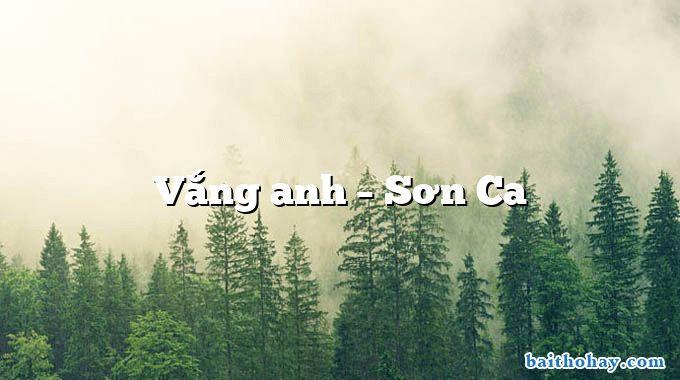 Vắng anh – Sơn Ca