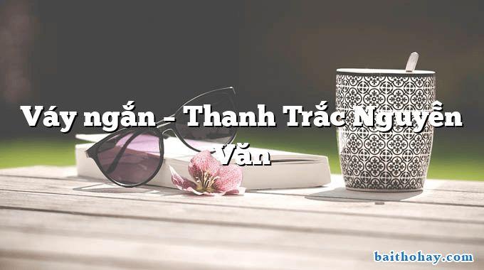 Váy ngắn – Thanh Trắc Nguyễn Văn