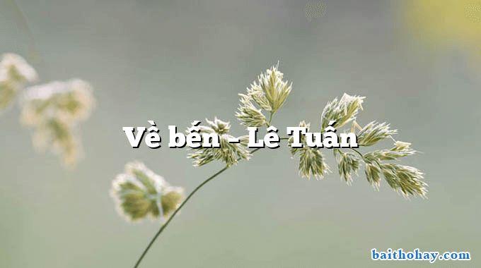 ve ben le tuan - Chú thợ điện - Vương Trọng