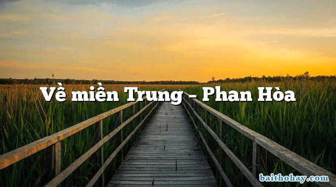 Về miền Trung – Phan Hòa