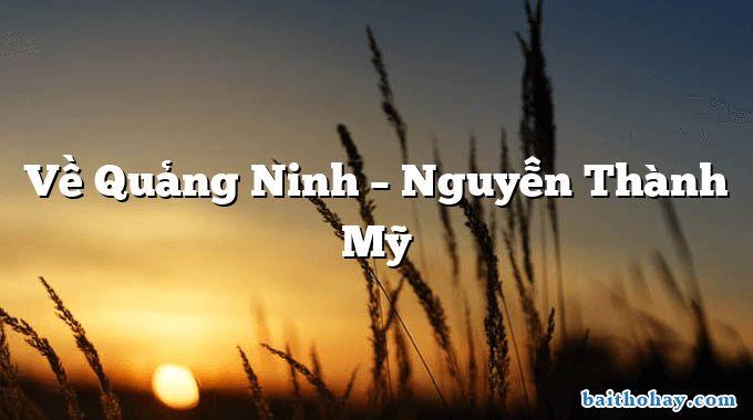 Về Quảng Ninh – Nguyễn Thành Mỹ