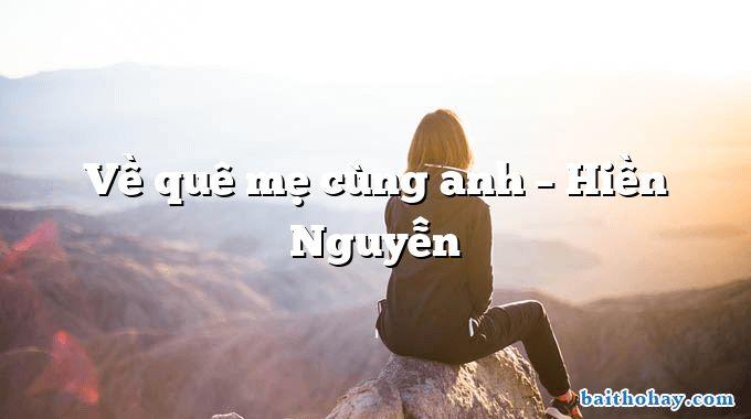 Về quê mẹ cùng anh – Hiền Nguyễn