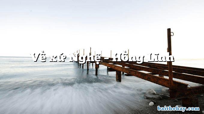 Về xứ Nghệ – Hồng Lĩnh