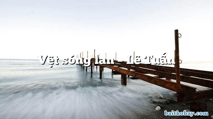 Vệt sóng lan – Lê Tuấn