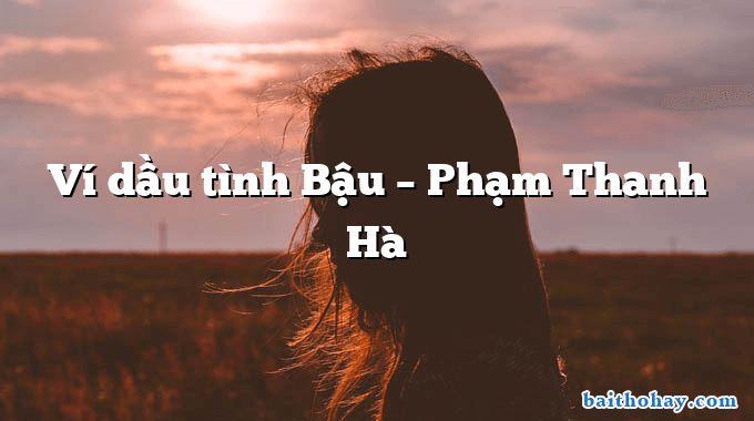 Ví dầu tình Bậu – Phạm Thanh Hà