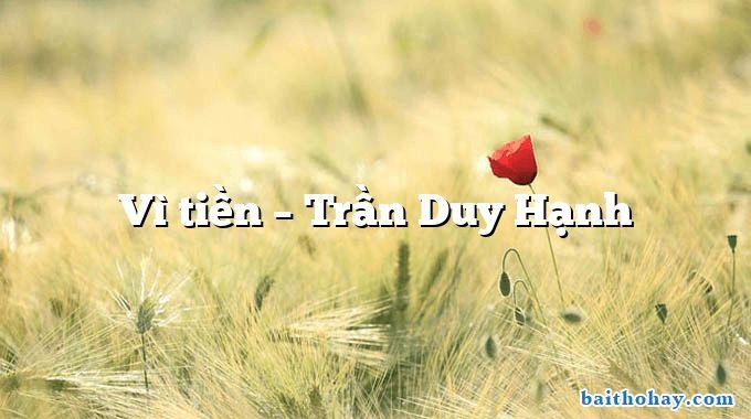 Vì tiền – Trần Duy Hạnh