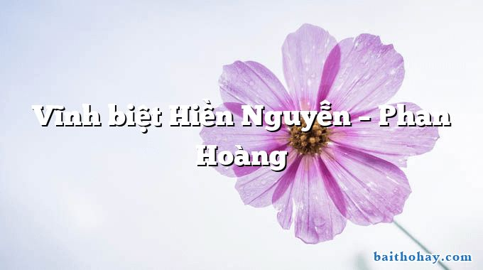 Vĩnh biệt Hiền Nguyễn – Phan Hoàng