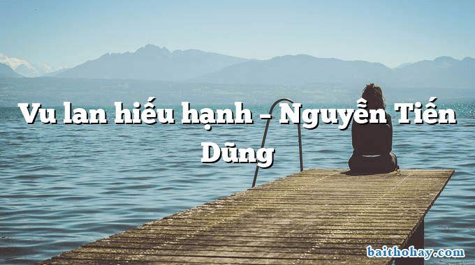 Vu lan hiếu hạnh – Nguyễn Tiến Dũng
