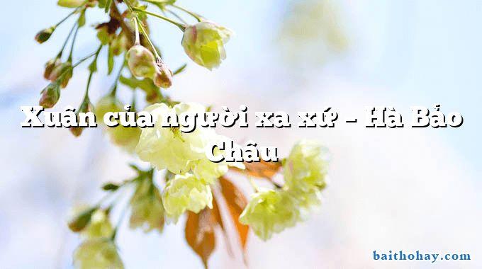 Xuân của người xa xứ – Hà Bảo Châu