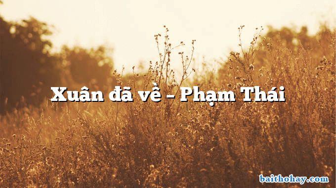 Xuân đã về – Phạm Thái