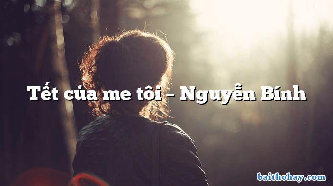 tet cua me toi nguyen binh - Chân quê - Nguyễn Bính