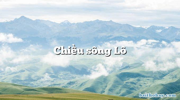 chieu song lo - Bài ca về Trái Đất - Định Hải