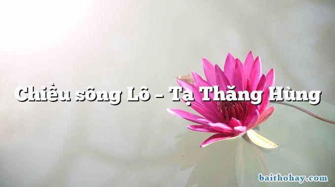 chieu song lo ta thang hung - Anh vẫn hành quân - Trần Hữu Thung