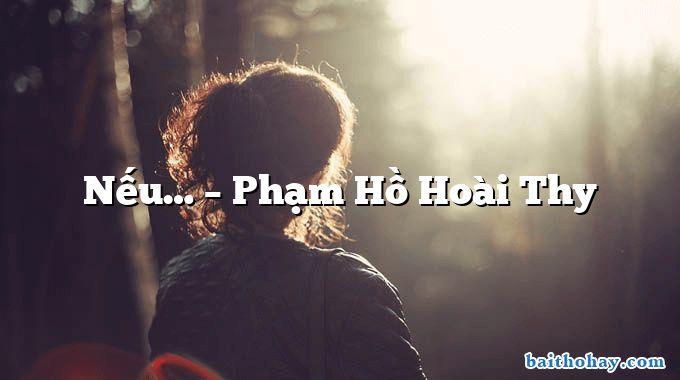 Nếu… – Phạm Hồ Hoài Thy