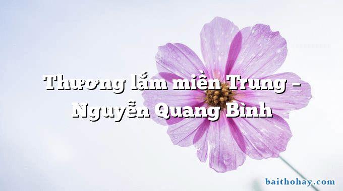 thuong lam mien trung nguyen quang binh - Mùa xuân nho nhỏ - Thanh Hải