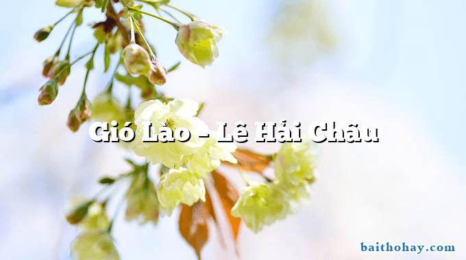Gió Lào – Lê Hải Châu